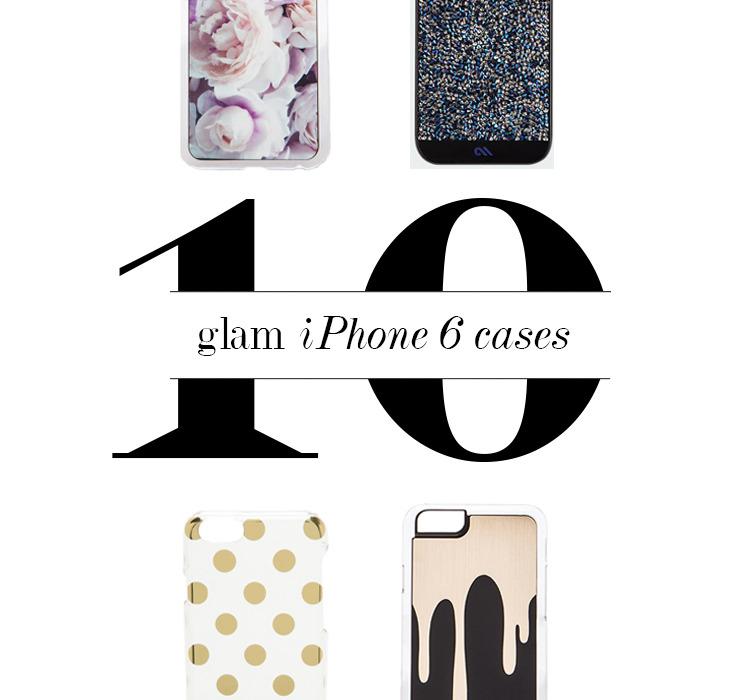 10 Glam iPhone 6 Cases | BondGirlGlam.com