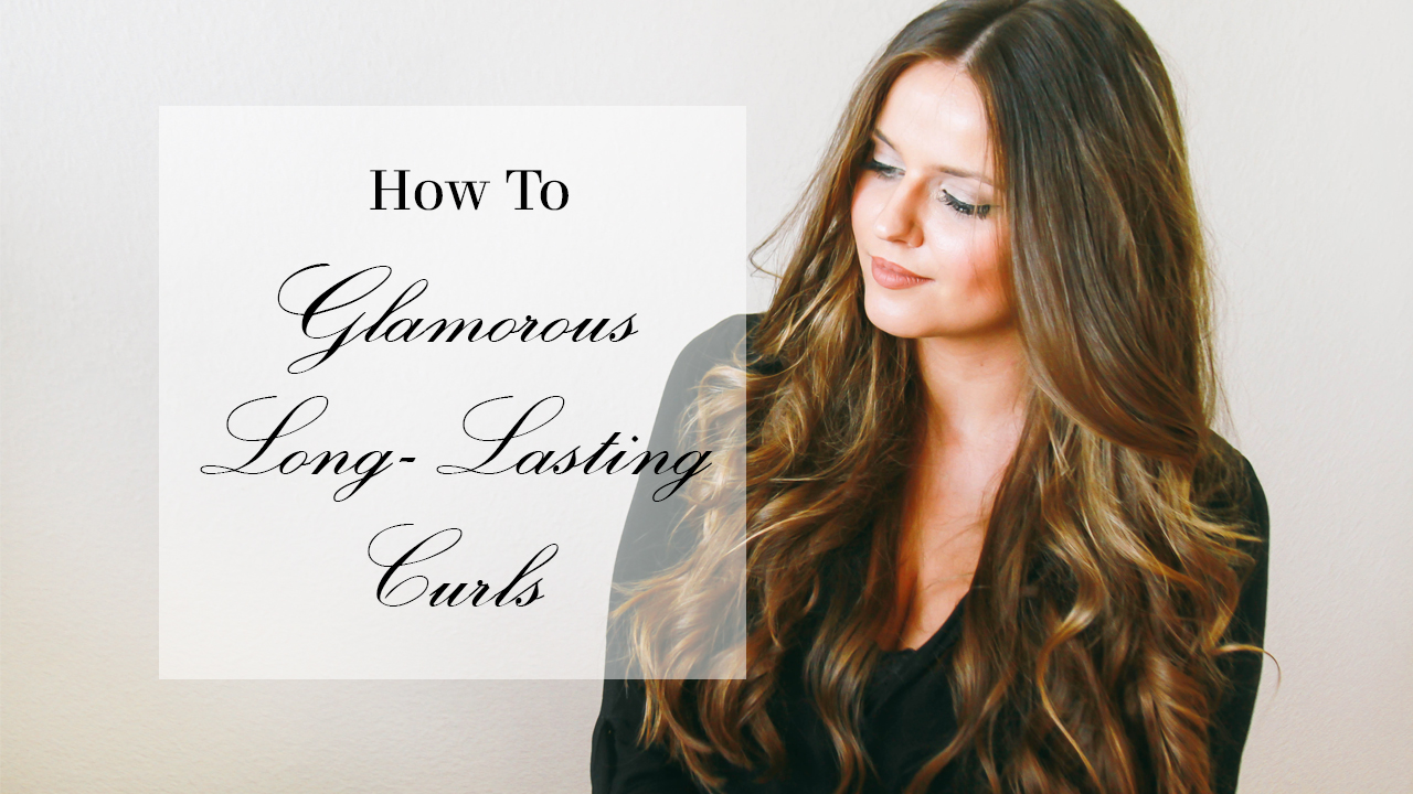 How To Glamorous Long Lasting Curls Bondgirlglam Com